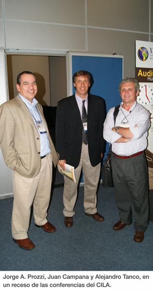 Jorge A. Prozzi, Juan Campana y Alejandro Tanco, en un receso de las conferencias del CILA.