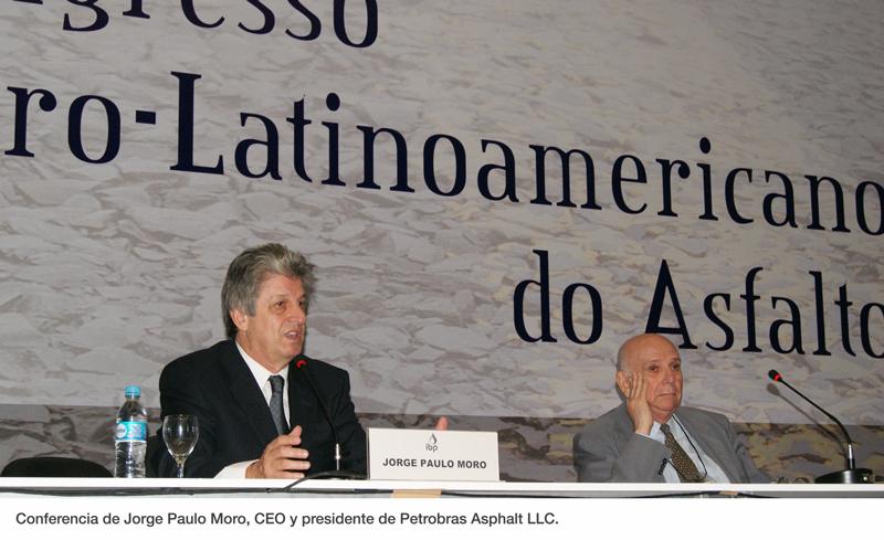 Conferencia de Jorge Paulo Moro, CEO y presidente de Petrobras Asphalt LLC.