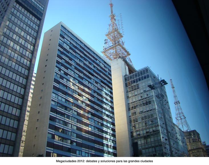 Megaciudades 2012: debates y soluciones para las grandes ciudades