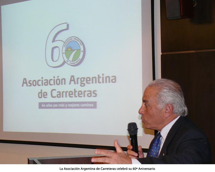 LA ASOCIACIÓN ARGENTINA DE CARRETERAS CELEBRÓ SU 60º ANIVERSARIO